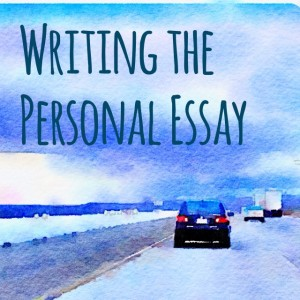Writing the Personal Essay Workshop in Los Angeles