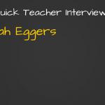 Teacher Interview - Sarah Eggers