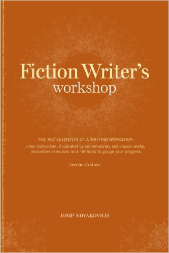 Fiction Writer's Workshop by Josip Novakovich