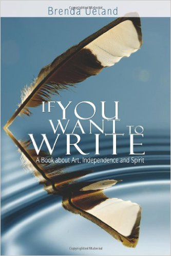 If You Want To Write by Brenda Ueland