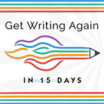 Get Writing Again Workshop