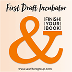First Draft Incubator, a Support Group for Writers